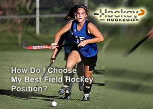 How do I Choose my Best Field Hockey Position?