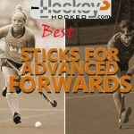 Best Field Hockey Sticks for Advanced Forwards