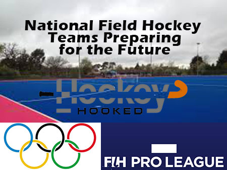 Field Hockey Nations Preparing for the Future