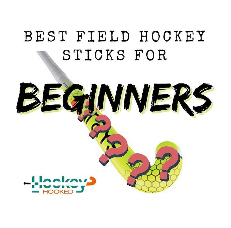 Best Field Hockey Sticks for Beginners