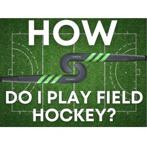 How do i play field hockey