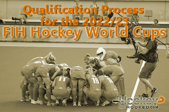 Qualification Process for the 2022/23 FIH Hockey World Cups