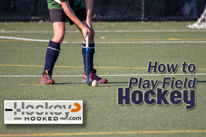 How do I Play Field Hockey?