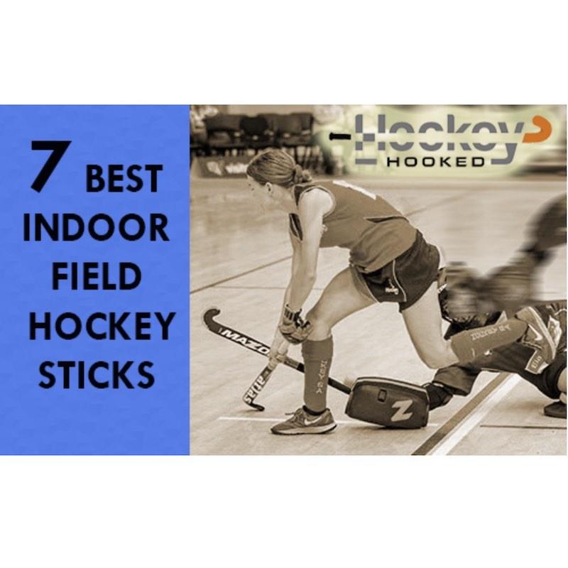 7 Best Indoor Field Hockey Sticks