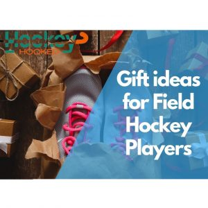 10 Gift ideas for Field Hockey Players